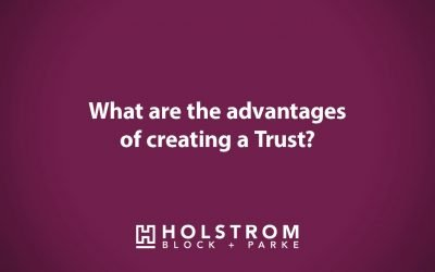 What are the advantages of creating a trust?